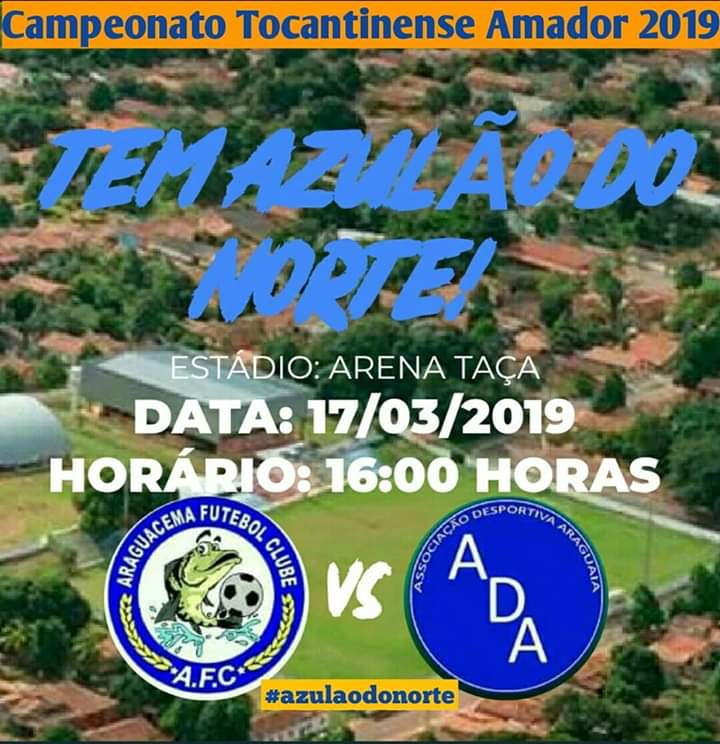 Araguacema volta a enfrentar o Araguaia no próximo domingo (17) pelo Amadorzão 2019