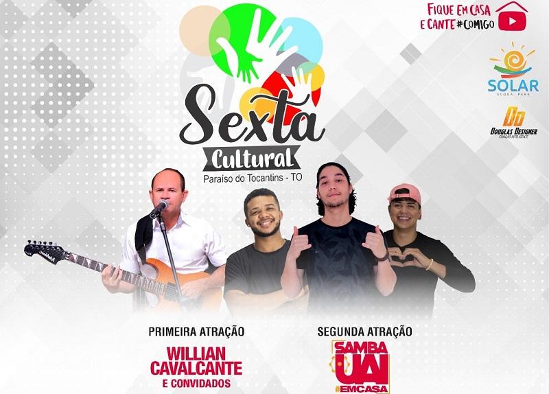 Samba Uai e Whillian Cavalcante serão atrações da primeira live da Sexta Cultural em Paraíso