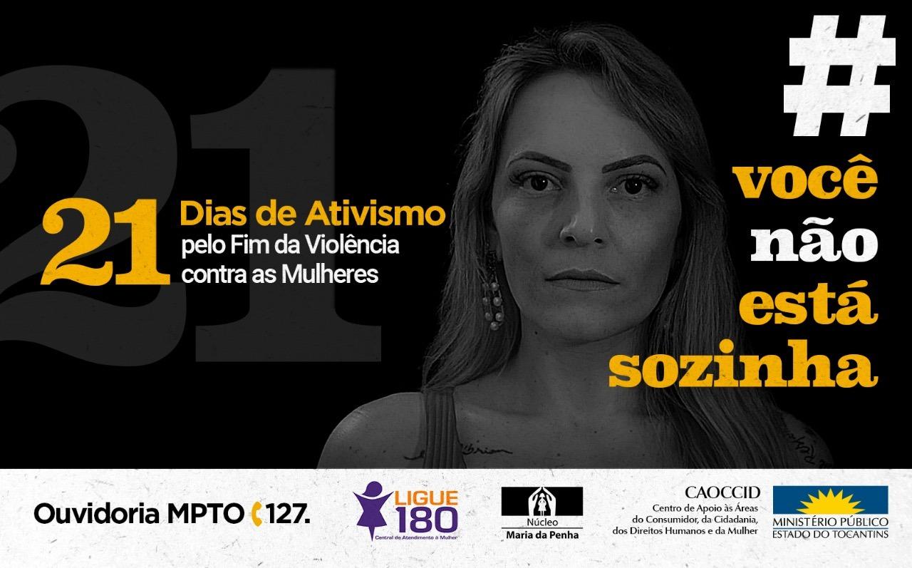 MPTO inicia campanha 21 Dias de Ativismo em favor do fim da violência contra as mulheres